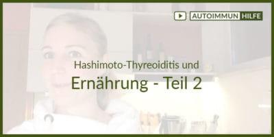 Hashimoto und Ernährung - Teil 2