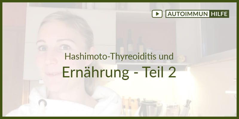 Hashimoto und Ernährung – Teil 2