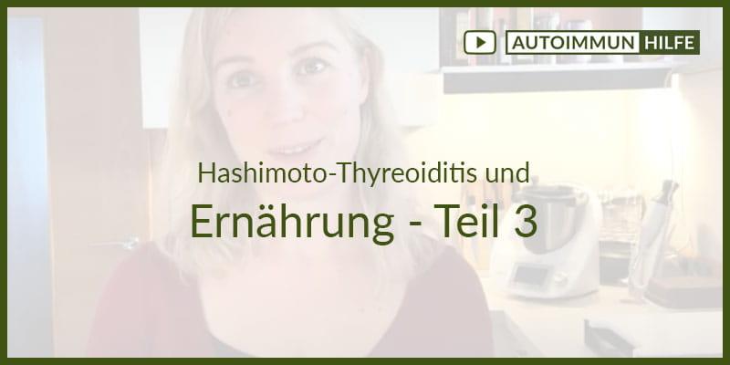Hashimoto und Ernährung – Teil 3