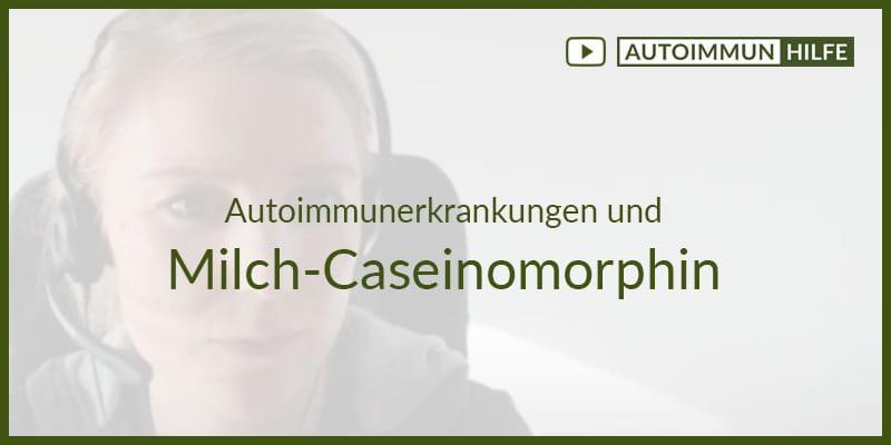 Autoimmunerkankungen und Milch-Caseinomorphin