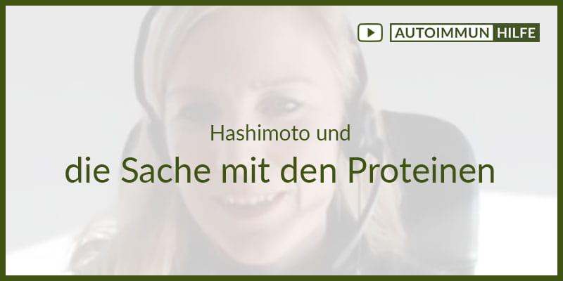 Hashimoto und die Sache mit den Proteinen