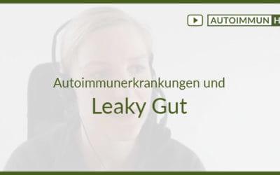 Autoimmunerkrankungen und Leaky Gut