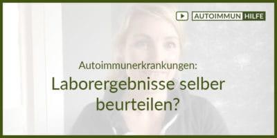 Autoimmunerkrankungen: Laborergebnisse selber beurteilen?