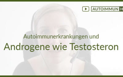 Autoimmunerkrankungen und Androgene wie Testosteron