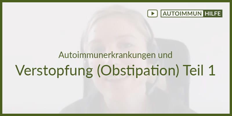 Autoimmunerkrankungen und Verstopfung (Obstipation) Teil 1