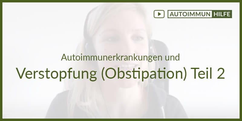 Autoimmunerkrankungen und Verstopfung (Obstipation) Teil 2