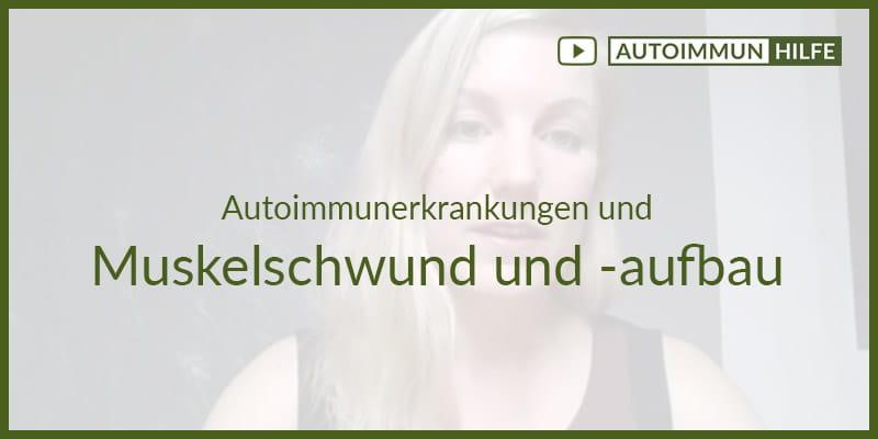 Autoimmunerkrankungen: Muskelschwund und Muskelaufbau